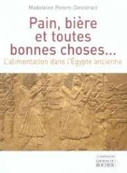 Pain, bière et toutes bonnes choses... l'alimentation dans l'Égypte ancienne