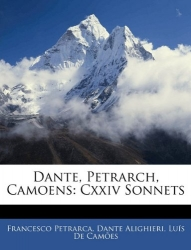 Dante, Petrarch, Camoens: 124. sonnets