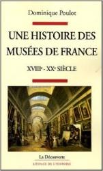 Une histoire des musees de France, 18.-20. siecle