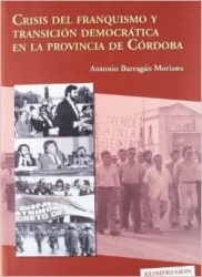 Crisis del franquismo y transición democrática en la provincia de Córdoba