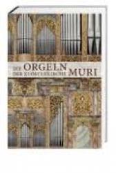 Die  Orgeln der Klosterkirche Muri