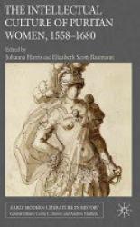 The intellectual culture of puritan woman, 1558-1680