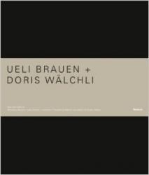 Ueli Brauen + Doris Walchli