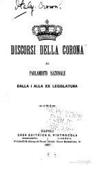 Discorsi della corona al Parlamento nazionale dalla 1. alla 20. legislatura