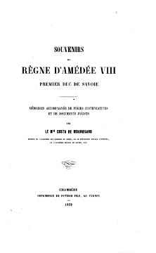 Souvenirs du règne d'Amédée 8., premier duc de Savoie