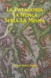 La Patagonia ya nunca sería la misma