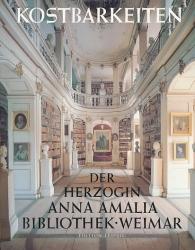 Kostbarkeiten der Herzogin-Anna-Amalia-Bibliothek Weimar