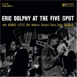 At the Five Spot / Eric Dolphy ; with Booker Little ... [et al.]. Vol. 1
