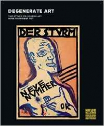 Degenerate Art: the attack on modern art in nazi Germany, 1937