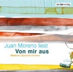Juan Moreno liest Von mir aus