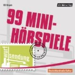 99 Mini-Hörspiele /[ausghewählt von Julia Tieke]... [et al.]
