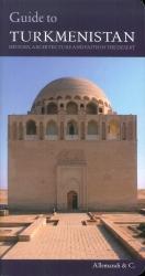 Guide to Turkmenistan