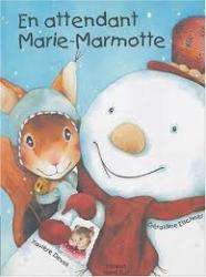 En attendant Marie-Marmotte