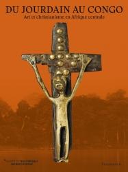 Du Jourdain au Congo: art et Christianisme en Afrique centrale