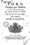Poro drama per musica da rappresentarsi nel Regio Teatro di Torino nel carnovale del 1745 alla presenza di sua Maestá.