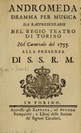 Andromeda dramma per musica da rappresentarsi nel Regio Teatro di Torino nel Carnevale del 1755. Alla presenza di S.S.R.M
