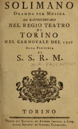 Solimano, dramma per musica da rappresentarsi nel Regio Teatro di Torino nel carnovale del 1756 alla presenza di S. S. R. M.