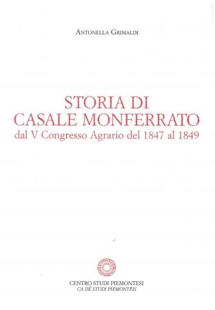 Storia di Casale Monferrato dal 5. Congresso agrario del 1847 al 1849