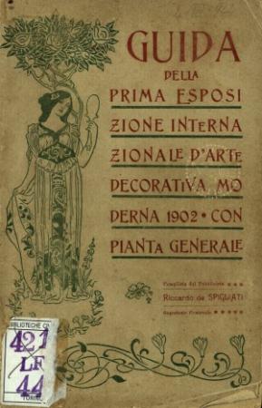 Guida della Prima Esposizione Internazionale d'Arte Decorativa Moderna 1902 Con pianta generale