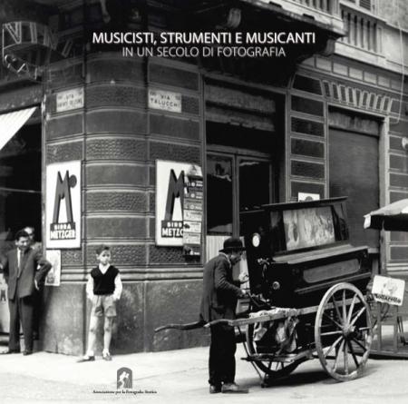 Musicisti, strumenti e musicanti in un secolo di fotografia