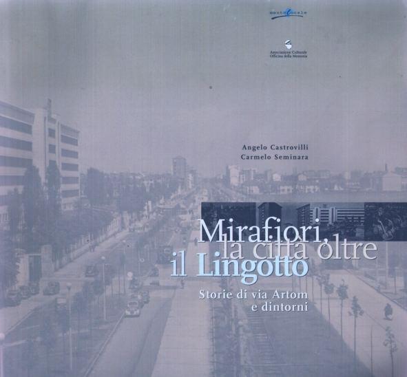 Mirafiori, la città oltre il Lingotto