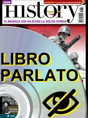 Articoli vari tratti da riviste di storia [Focus storia, History, Storica, Torino storia]