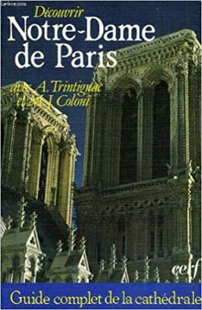 Decouvrir Notre Dame de Paris