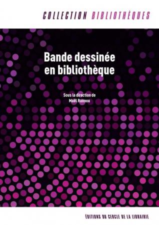 Bande dessinée en bibliothèque/ sous la direction de Maël Rannou