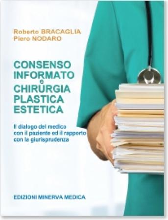 Consenso informato e chirurgia plastica estetica: il dialogo del medico con il paziente ed il rapporto con la giurisprudenza