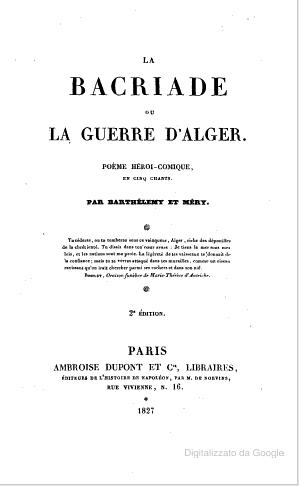 La Bacriade, ou la guerre d'Alger. Poème héroï-comique, en 5 chants. Par Barthélemy et Méry
