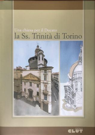 Una chiesa per il Ducato, la ss. Trinità di Torino