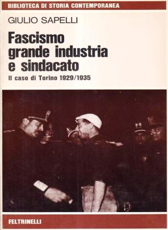 Fascismo, grande industria e sindacato