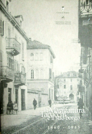 La Manifattura Tabacchi e il suo borgo, 1860-1945