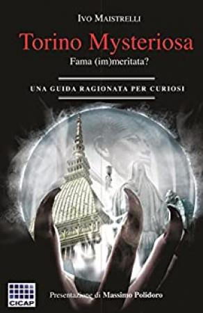 Torino mysteriosa, fama (im)meritata?