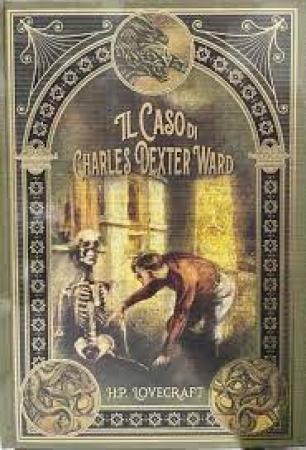 Il caso di Charles Dexter Ward e altri racconti dell'orrore