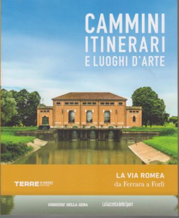 La via Romea da Ferrara a Forlì