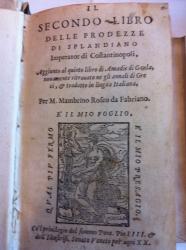 Il secondo libro delle prodezze di Splandiano imperator di Costantinopoli,  aggiunto al quinto libro di Amadis di Gaula, nouamente ritrouato ne gli annali di Greci, & tradotto in lingua italiana, per m. Mambrino Roseo da Fabriano